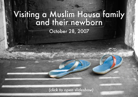 Visiting a Muslim Hausa family and their newborn